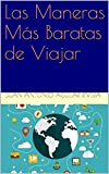 img - for Las Maneras M s Baratas de Viajar (Spanish Edition) book / textbook / text book