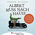 Albert muss nach Hause: Die irgendwie wahre Geschichte eines Mannes, seiner Frau und ihres Alligators Audiobook by Homer Hickam Narrated by Michael-Che Koch