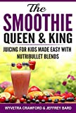 img - for The Smoothie Queen & King: Juicing for kids made easy with Nutribullet blends book / textbook / text book