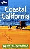 Coastal California (Lonely Planet Coastal California) - John A Vlahides, Alex Hershey