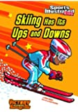 Skiing Has Its Ups and Downs
