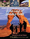 img - for Arches and Canyonlands National Parks: In the Land of Standing Rocks (Adventures with the Parkers) book / textbook / text book
