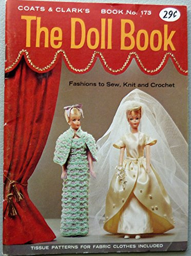 The Doll Book , Coats & Clark's Book No. 173 Knit Crochet Sewing Patterns for Barbie (Sewing Patterns Barbie compare prices)