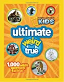 NG Kids Ultimate Weird but True: 1,000 Wild & Wacky Facts and Photos (National Geographic Kids)