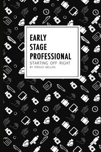 Early Stage Professional: starting off right PDF