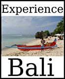 Experience Bali: A travel guide (2011)