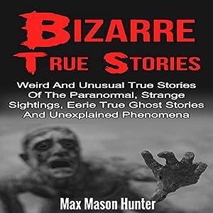 Bizarre True Stories Audiobook