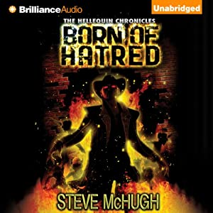 Born of Hatred: The Hellequin Chronicles, Book 2 | [Steve McHugh]