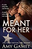 Meant for Her (Love and Danger Book 1)