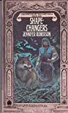 Shapechangers (Chronicles of the Cheysuli Book One) (0879979070) by Roberson, Jennifer