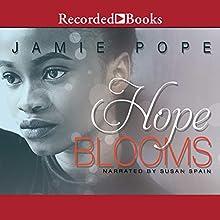 Hope Blooms Audiobook by Jamie Pope Narrated by Susan Spain