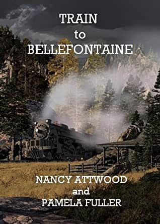 Train To Bellefontaine Kindle Edition By Attwood Fuller