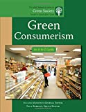 Green Consumerism: An A-to-Z Guide (The SAGE Reference Series on Green Society: Toward a Sustainable Future-Series Editor: Paul Robbins)