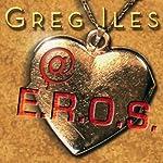 @E.R.O.S.   Greg Iles
