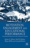 img - for Motivation, Engagement and Educational Perfomance: International Perspectives on the Contexts for Learning by Julian G. Professor Elliott (2005-11-01) book / textbook / text book