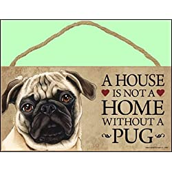 A house is not a home without Pug (Brown/tan color) - 5 x 10 Door Sign