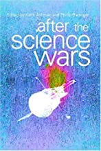 After the Science Wars Science and the Study of Science
