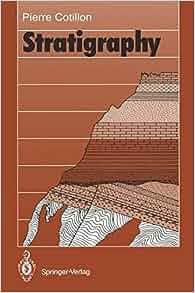 Stratigraphy: Pierre Cotillon, J.P.A. Noble: 9783540546757: Amazon.com