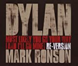 Bob Dylan Most Likely You Go Your Way (And I'll Go Mine) Mark Ronson Re-version
