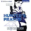 Hunter's Prayer: Jill Kismet, Book 2 (       UNABRIDGED) by Lilith Saintcrow Narrated by Joyce Bean
