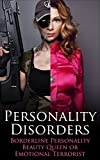 img - for Personality Disorders : Borderline Personality Disorder: Beauty Queen or Emotional Terrorist? (Histrionic, Psychopath, Narcissism, Sociopath) book / textbook / text book
