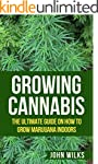 Growing Cannabis: The Ultimate Guide...