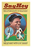 Say Hey: The Autobiography of Willie Mays (0671632922) by Mays, Willie