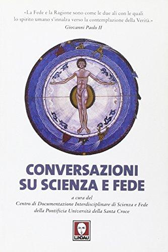 Conversazioni su scienza e fede - Delfini Croce