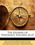 The Journal of Philology, Volumes 26-27 (1143446275) by Clark, William George