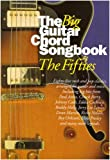 The Big Guitar Chord Songbook: The Fifties