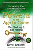 img - for Unlocking the Hidden Mysteries of the Seer Anointing 3; Powers of the Age to Come; The Shaking & The Arising book / textbook / text book