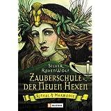 """Zauberschule der Neuen Hexen: Ritual & Harmonievon """"Silver RavenWolf"""""""