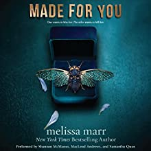 Made for You (       UNABRIDGED) by Melissa Marr Narrated by Shannon McManus, MacLeod Andrews, Samantha Quan