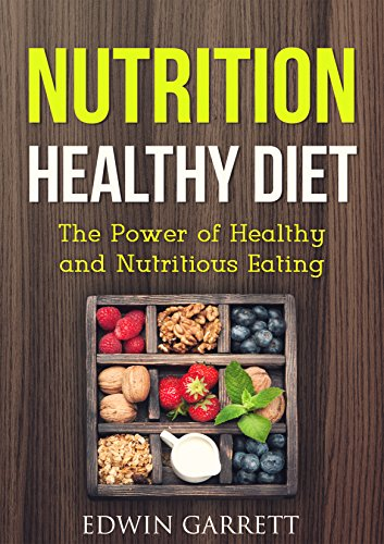 Nutrition Healthy Diet: The Power of Healthy and Nutritious Eating PDF