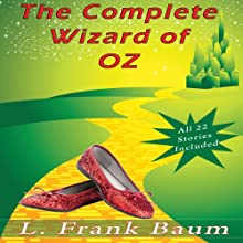 The Complete Wizard of Oz Collection: All 22 Stories (       UNABRIDGED) by L. Frank Baum Narrated by Eric Vincent