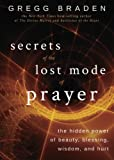 Secrets of the Lost Mode of Prayer: The Hidden Power of Beauty, Blessing, Wis...