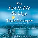 The Invisible Bridge Audiobook by Julie Orringer Narrated by Arthur Morey