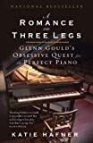 img - for A Romance on Three Legs: Glenn Gould's Obsessive Quest for the Perfect Piano by Katie Hafner (Oct 6 2009) book / textbook / text book