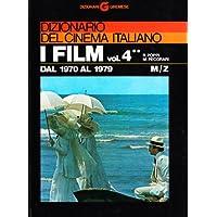 Dizionario del cinema italiano. I film vol. 4\\2 - Dal 1970 al 1979. M-Z