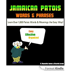 JAMAICAN PATOIS Words and Phrases (PATWA) - Learn Over 1000 Patois Words and Meanings the Easy Way (Jamaica Guide)