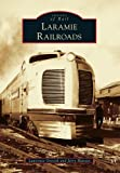 Laramie Railroads (Images of Rail)