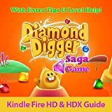 Diamond Digger Saga Game: Kindle Fire HD and HDX Guide With Extra Tips & Level Help!