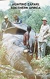 HUNTING. SOUTHERN AFRICAN SAFARI.: AN ELEPHANT AND BUFFALO HUNT.