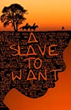 A Slave to Want