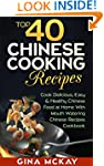 Top 40 Chinese Cooking Recipes: Cook...