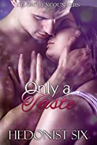 ONLY A TASTE: A SEXY MULTICULTURAL (BRITISH INDIAN) ROMANCE (CHANCE ENCOUNTERS BOOK 3)