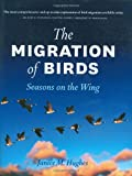 The Migration of Birds: Seasons on the Wing