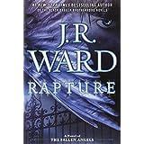 Rapture: A Novel of the Fallen Angels ~ J. R. Ward