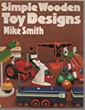 Simple Wooden Toy Designs (0091233518) by MIKE SMITH