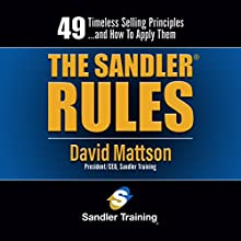 The Sandler Rules: 49 Timeless Selling Principles…and How to Apply Them Audiobook by David Mattson Narrated by David Mattson